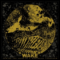 [recenzja] Wake - Sowing The Seeds Of A Worthless Tomorrow