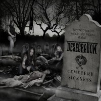 Desecration - Cemetery Sickness CD