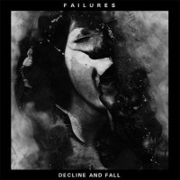 Failures - Decline and fall 12EP