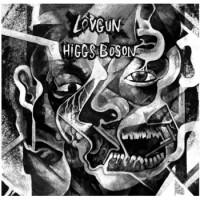 Higgs Boson - split w Lovgun EP