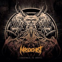 Masochist - Condemned to Grovel EP