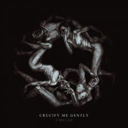 Crucify Me Gently - Circles - okładka